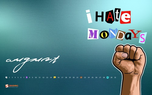I-hate-mondays in  Desktop Wallpaper Calendar: August 2010